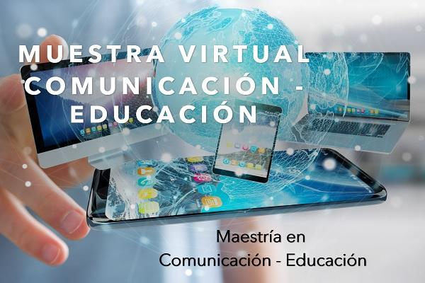 Presentación muestra virtual en Comunicación – Educación
