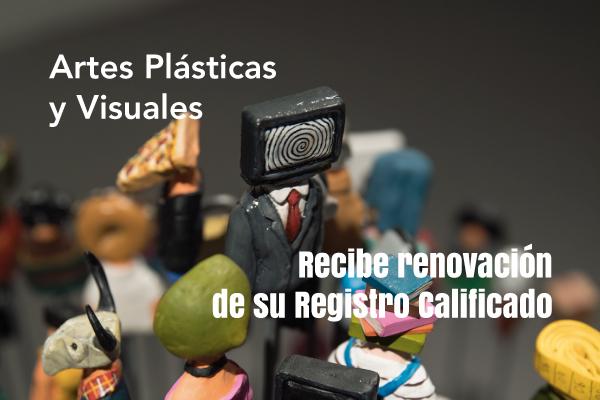 Artes Plásticas y Visuales recibe renovación de registro calificado
