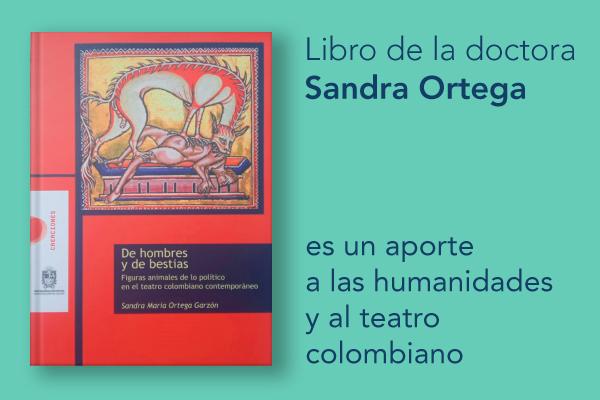 Imagen noticia: Libro de la doctora Sandra Ortega es un aporte a las humanidades y al teatro colombiano