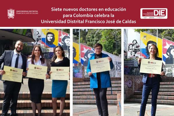 Siete nuevos doctores en Educación para Colombia celebra la Universidad Distrital