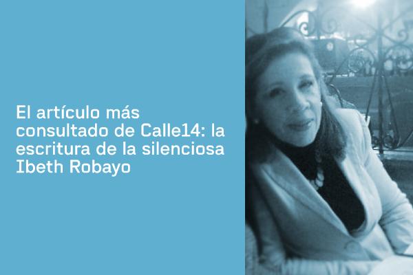 El artículo más consultado de Calle14: la escritura de la silenciosa Ibeth Robayo