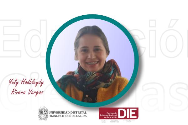 Estudiante del DIE-UD Yuly Hadbleydy Rivera Vargas obtuvo aprobación de proyecto de tesis doctoral