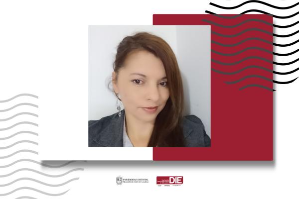 Estudiante del DIE-UD Diana María Lozano Prat obtiene aprobación de proyecto de tesis doctoral