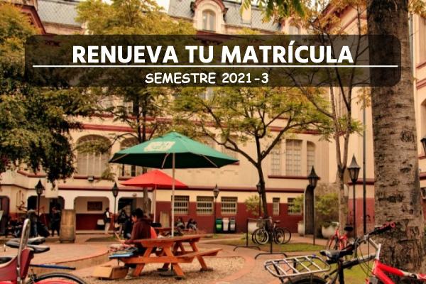 Proceso de renovación de matrícula para el segundo periodo Académico del año 2021