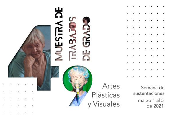 Imagen evento Les invitamos a la 49 Muestra de Trabajos de Grado Artes Plásticas y Visuales