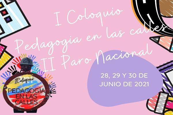 Imagen evento Inscríbete y participa en el I Coloquio Pedagogía en las calles: El Paro Nacional