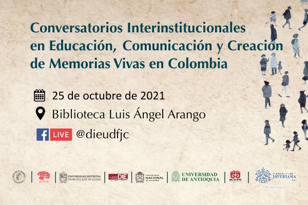 Imagen evento Conversatorios Interinstitucionales en Educación, Comunicación y Creación de Memorias Vivas en Colombia