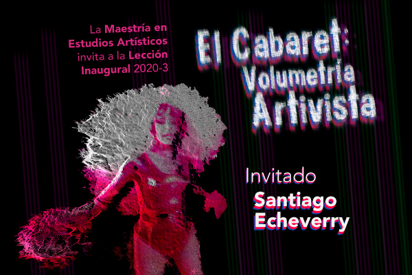 Imagen noticia: Participa en la lección inaugural El Cabaret: Volumetría Activista