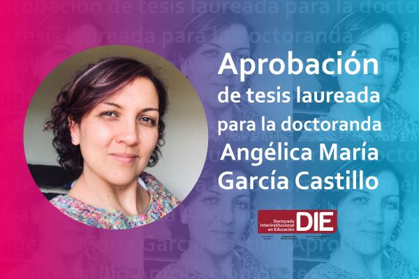 Imagen noticia: Aprobación de tesis laureada para la doctoranda Angélica María García Castillo