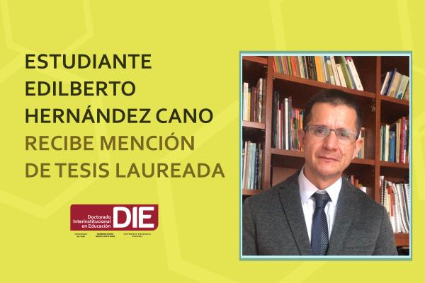 Imagen noticia: Estudiante Edilberto Hernández Cano recibe mención de tesis laureada