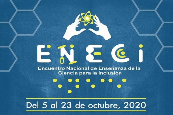 Imagen noticia:  Ya inició el Encuentro Nacional de Enseñanza de la Ciencia para la Inclusión ENECI
