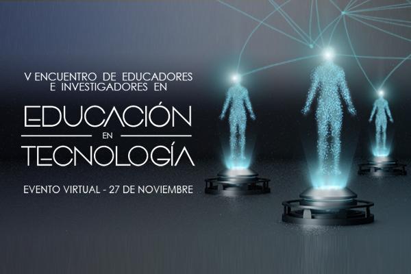 Imagen noticia: Inscríbete y participa en el Encuentro de Educadores e Investigadores en Educación en Tecnología