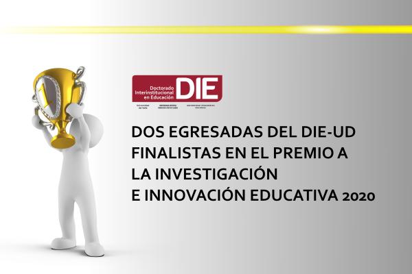 Imagen noticia: Dos egresadas del DIE-UD, finalistas en el Premio a la Investigación e Innovación Educativa 2020