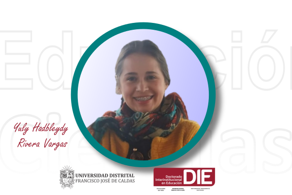 Imagen noticia: Estudiante del DIE-UD Yuly Hadbleydy Rivera Vargas obtuvo aprobación de proyecto de tesis doctoral