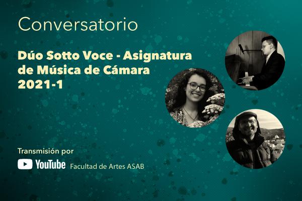 Imagen noticia: Invitados al conversatorio y estreno de obras realizadas en la asignatura Música de Cámara 2021-1 de Artes Musicales