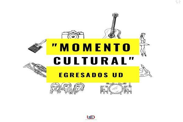 Imagen publicación: Participa en un nuevo Momento Cultural Egresados UD